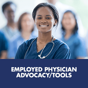 Employed Physician Advocacy/Tools